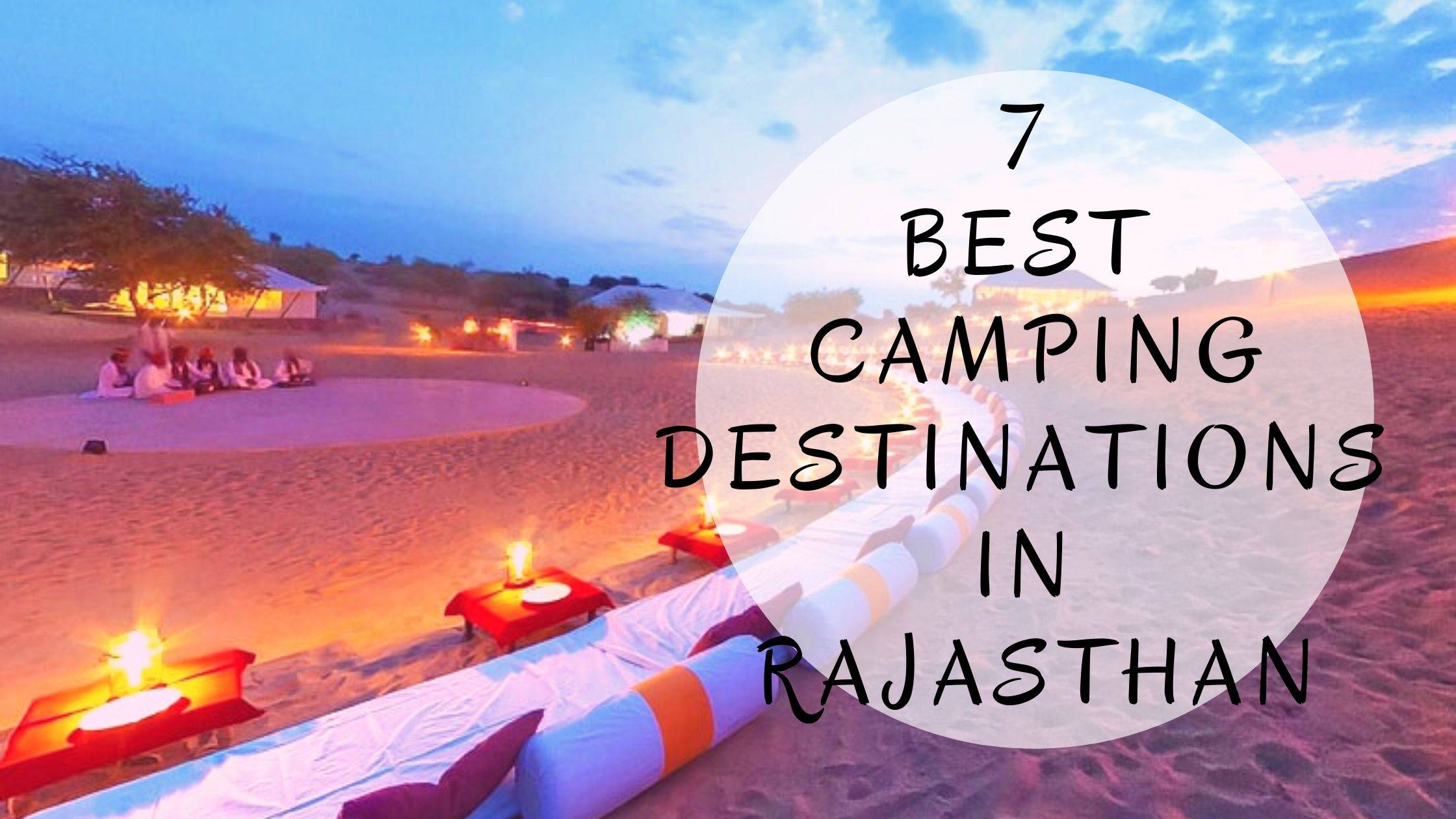 7 Best Camping Destinations In Rajasthan
