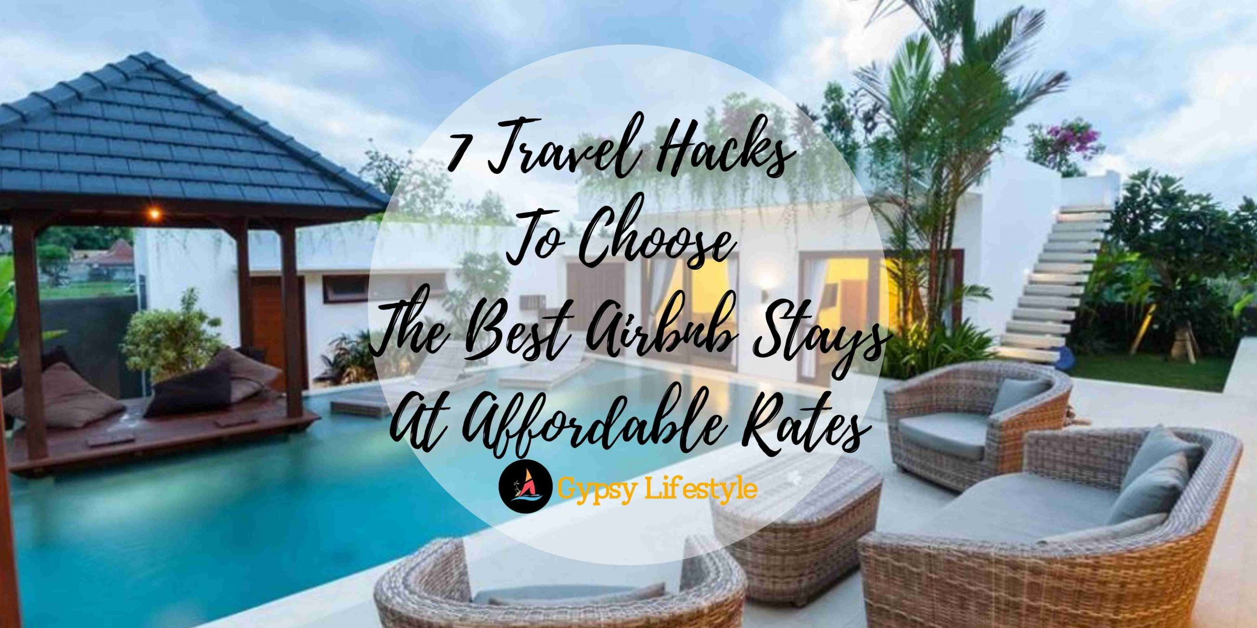 7 Travel Hacks To Choose The Best Airbnb Stays At Affordable Rates